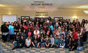 2015 LMC Retreat group photo. He's been faithful. Bakersfield, April 24-26